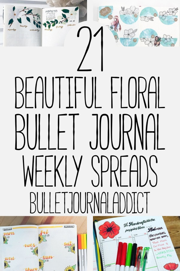 Bullet Journal Flower Themes - Bullet Journal Ideas and Inspiration for Floral Themes - 21 Beautiful Floral Bullet Journal Weekly Spreads