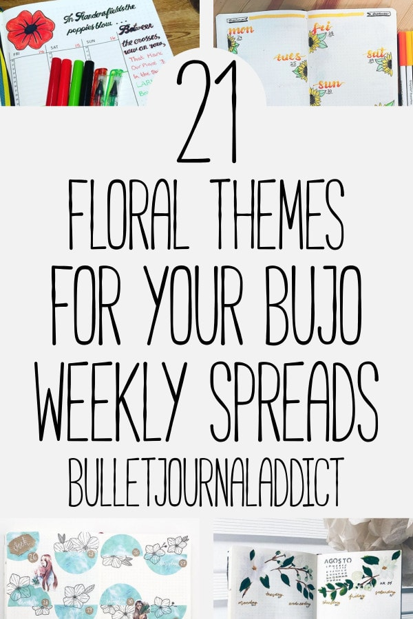 Bullet Journal Flower Themes - Bullet Journal Ideas and Inspiration for Floral Themes - 21 Floral Themes for Your Bujo Weekly Spreads