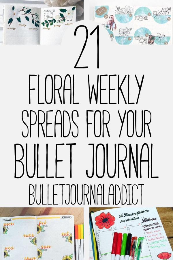 Bullet Journal Flower Themes - Bullet Journal Ideas and Inspiration for Floral Themes - 21 Floral Weekly Spreads For Your Bullet Journal