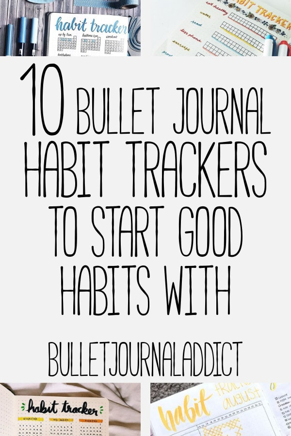 Bullet Journal Habit Tracking Ideas To Get Organized - How To Track Habits and Habit Trackers To Try In Your Bullet Journal - 10 Bullet Journal Habit Trackers To Start Good Habits With