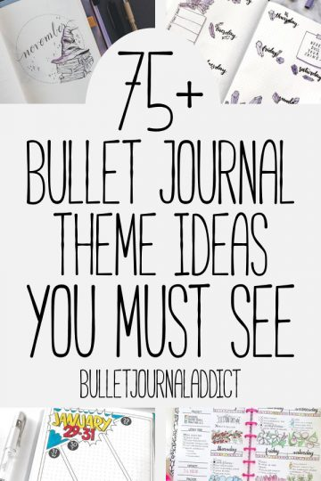 75+ FUN IDEAS FOR POPULAR BULLET JOURNAL THEMES