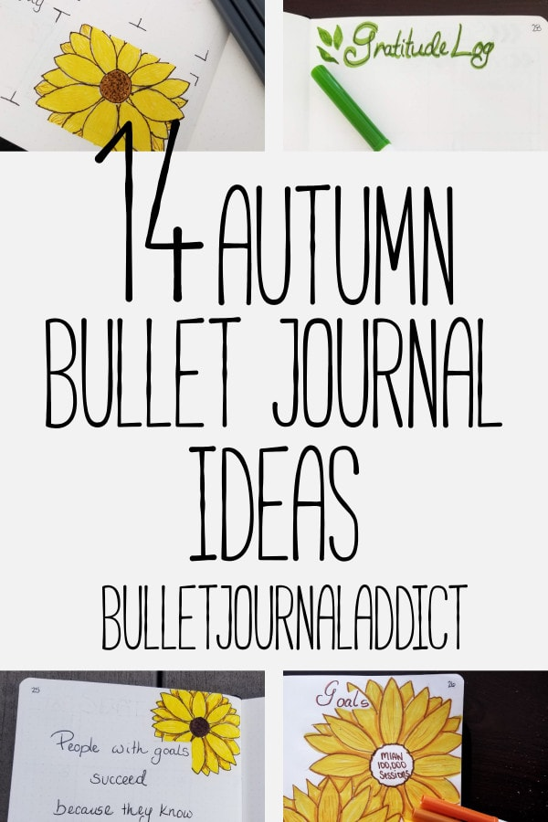 Fall Bullet Journal Ideas - Sunflower Bullet Journal Spreads - Fall Bullet Journal Spreads - 14 Autumn Bullet Journal Ideas