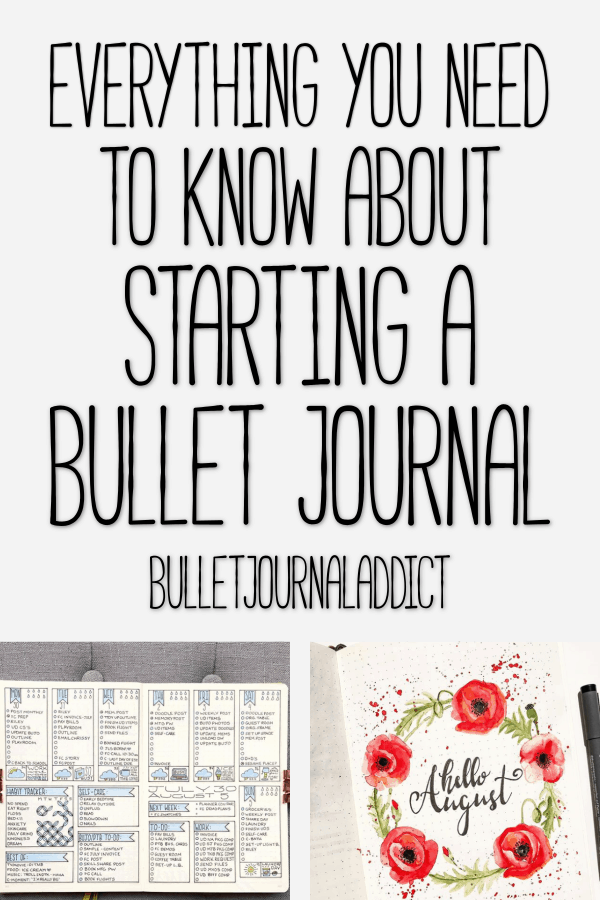 How To Start A Bullet Journal - Step by Step on How To Start A Bullet Journal - Inspiration for Starting A Bullet Journal - Everything You Need To Know About Starting A Bullet Journal