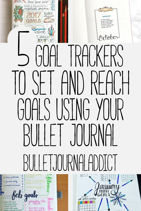 Bullet Journal Goal Trackers - Setting Goals In Your Bullet Journal - 5 Goal Trackers To Set And Reach Goals Using Your Bullet Journal