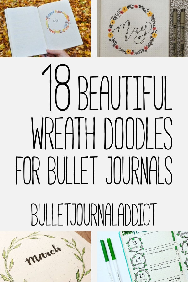 Hand Drawn Bullet Journal Wreath Doodles - Flower, Leaf, Heart, Fall and More Wreath Doodle Ideas - 18 Beautiful Wreath Doodles For Your Bullet Journal