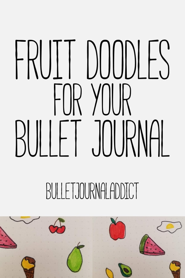 Bullet Journal Doodles and Drawing Guides - Fruit Doodles for Bullet Journal Themes - Fruit Doodles For Your Bullet Journal