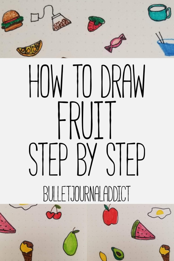 Bullet Journal Doodles and Drawing Guides - Fruit Doodles for Bullet Journal Themes - How To Draw Fruit Step by Step