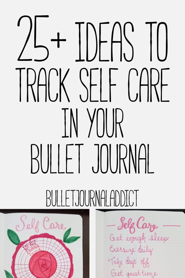 Bullet Journal Self Care Trackers, Collections, and Ideas - Tracking Self Care In Your Bullet Journal - 25 Plus Ideas To Track Self Care In Your Bullet Journal