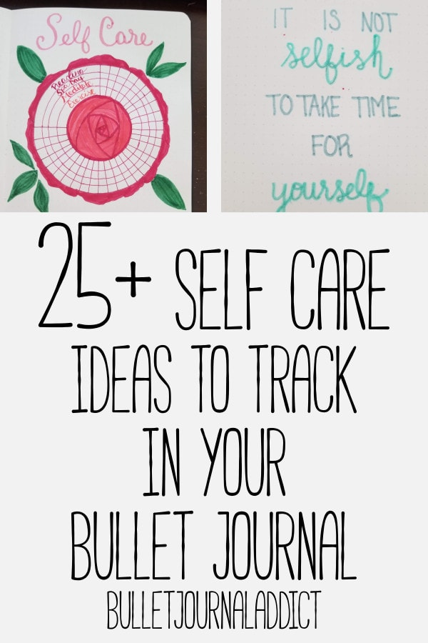 Bullet Journal Self Care Trackers, Collections, and Ideas - Tracking Self Care In Your Bullet Journal - 25 Self Care Ideas To Track In Your Bullet Journal