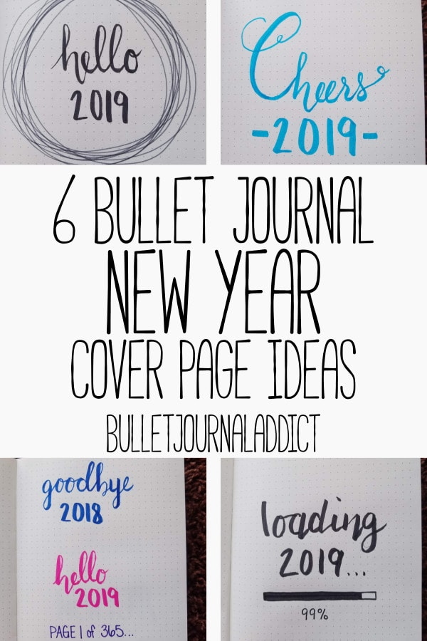 Bullet Journal New Year Cover Pages - Bullet Journal Ideas and Inspiration For New Year - 6 Bullet Journal New Year Cover Page Ideas