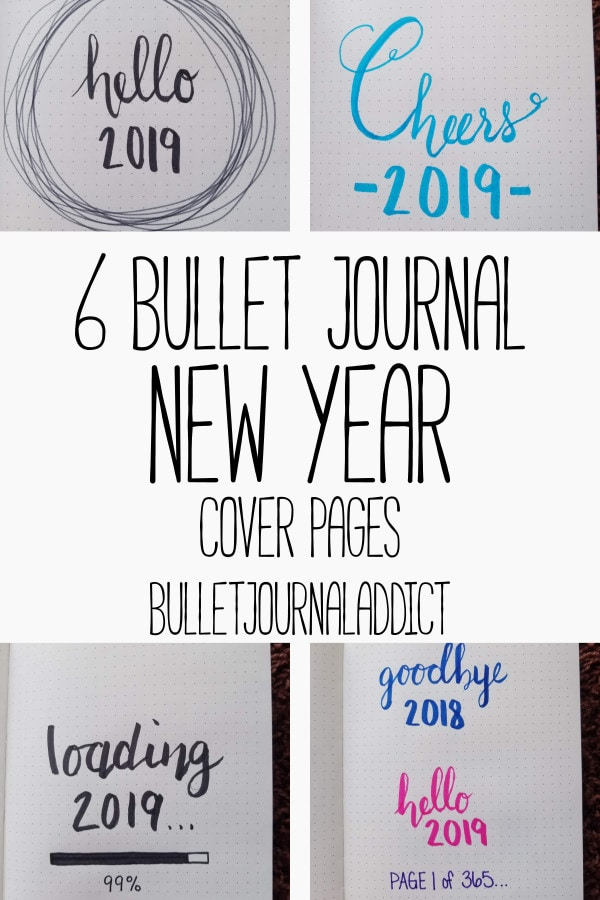 Bullet Journal New Year Cover Pages - Bullet Journal Ideas and Inspiration For New Year - 6 Bullet Journal New Year Cover Pages