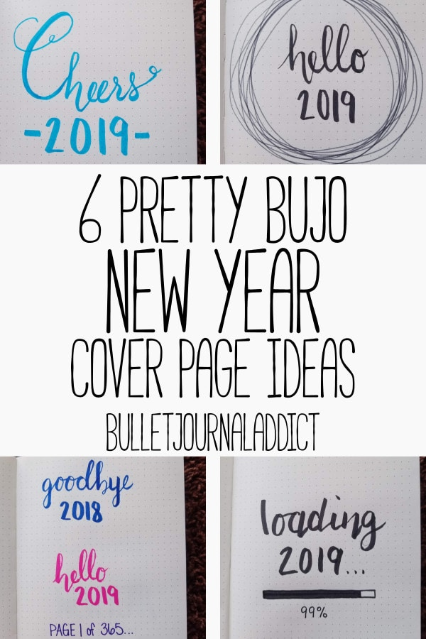 Bullet Journal New Year Cover Pages - Bullet Journal Ideas and Inspiration For New Year - 6 Pretty BuJo New Year Cover Page Ideas