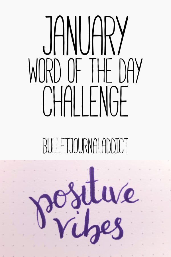 Hand Lettering Challenges - January 2019 Positive Theme Hand Lettering Practice - January Word Of The Day Challenge - Positive Vibes