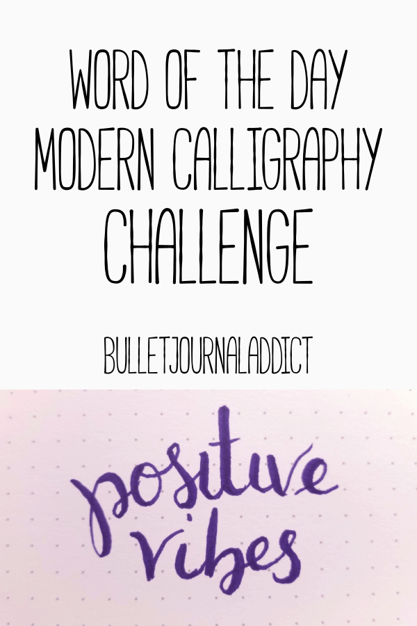 Hand Lettering Challenges - January 2019 Positive Theme Hand Lettering Practice - January Word Of The Day Challenge