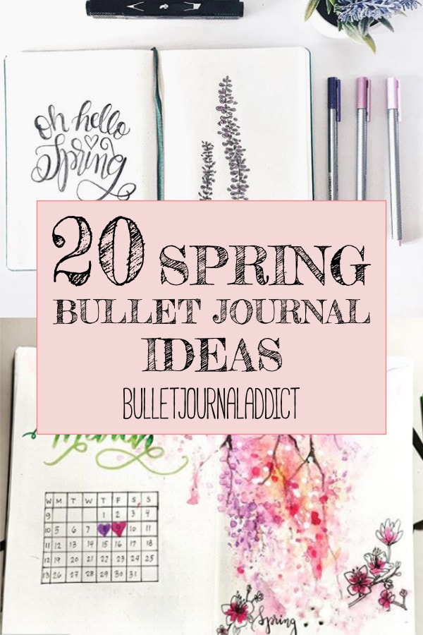 20 Spring Bullet Journal Ideas text over two Spring themed layouts