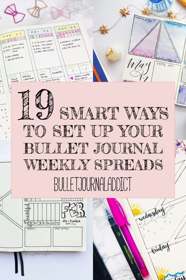19 Smart Ways To Set Up Your Bullet Journal Weekly Spreads text over four bullet journal week spreads