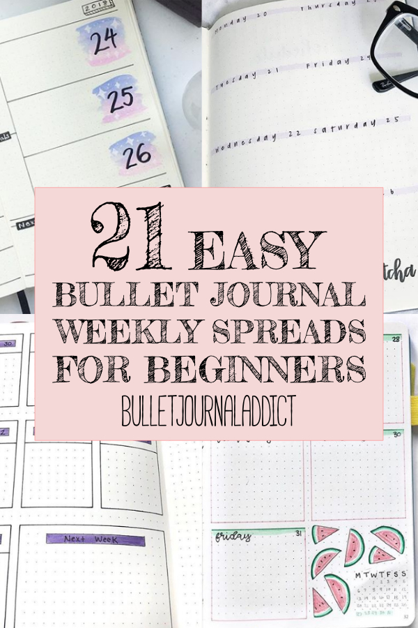 21 Easy Bullet Journal Weekly Spreads For Beginners text over 4 minimalist bullet journal weekly spreads