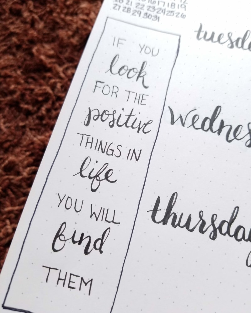 Quote written with Tombow Fudenosuke Pen - Quote says If you look for the positive things in life you will find them
