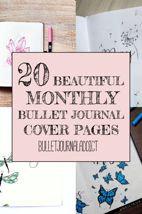 20 Beautiful Monthly Bullet Journal Cover Pages