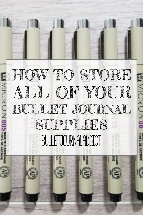 How To Store All Of Your Bullet Journal Supplies