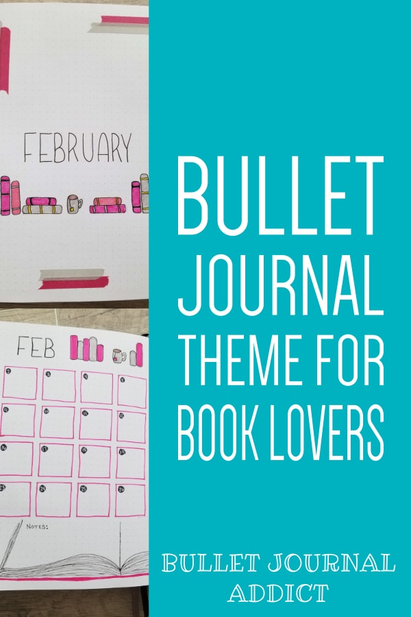 Bullet Journal Monthly Theme Idea For February - Book Lover Bullet Journal Theme - February Bullet Journal Layout and Setup