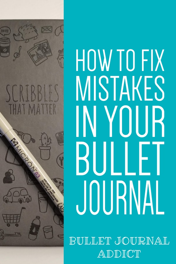 How To Fix Common Bullet Journal Mistakes - How To Fix Smudges In Bullet Journals - How To Fix Pen and Marker Mistakes In Bullet Journal