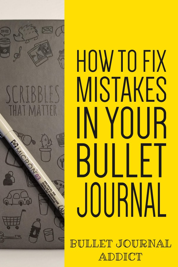 How To Fix Smudges In Bullet Journals - How To Fix Pen and Marker Mistakes In Bullet Journal - How To Fix Common Bullet Journal Mistakes