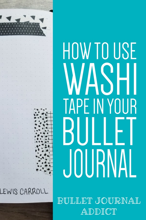 How To Use Washi Tape In Your Bullet Journal - Bullet Journal Tips and Tricks With Washi Tape - Washi Tape Ideas For Bullet Journals