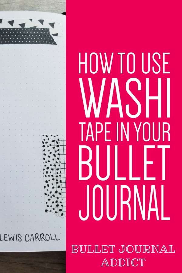 Washi Tape Ideas For Bullet Journals - How To Use Washi Tape In Your Bullet Journal - Bullet Journal Tips and Tricks With Washi Tape
