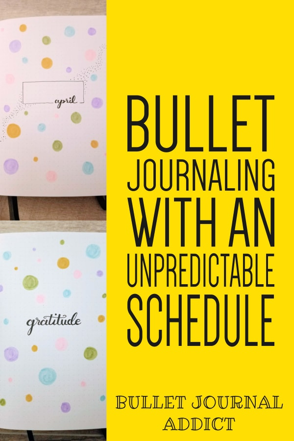 April 2020 Bullet Journal Ideas - Bullet Journaling With An Unpredictable Schedule - Bullet Journal Layout, Spreads, and Monthly Set Up